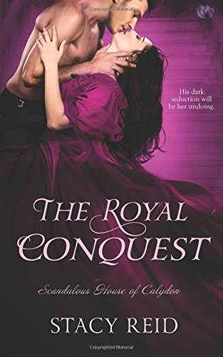 9781682810590: The Royal Conquest (Scandalous House of Calydon)