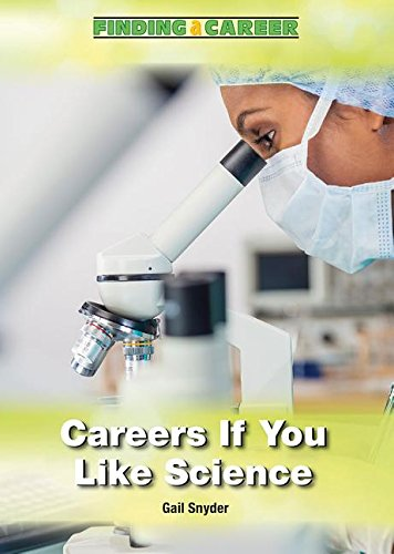 Careers If You Like Science (Hardcover): Gail Snyder