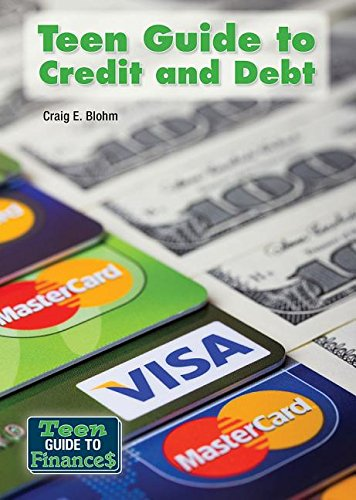 Teen Guide to Credit and Debt (Hardcover): Craig Blohm