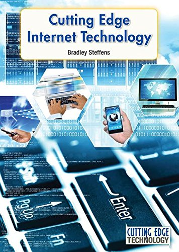 Cutting Edge Internet Technology (Hardcover): Bradley Steffens