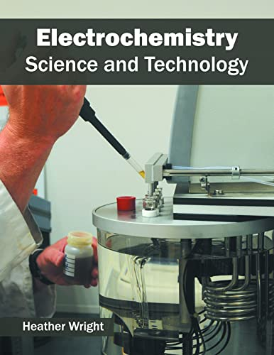 Electrochemistry: Science and Technology: Willford Press