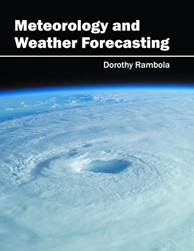 9781682860021: Meteorology and Weather Forecasting