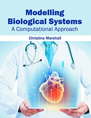 9781682860243: Modelling Biological Systems: A Computational Approach