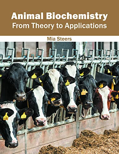 Animal Biochemistry: From Theory to Applications: Syrawood Publishing House