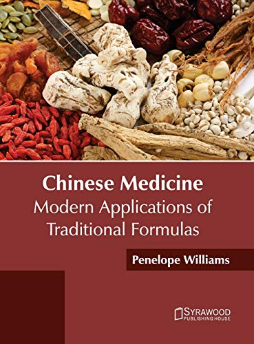 Chinese Medicine: Modern Applications of Traditional Formulas: Syrawood Publishing House