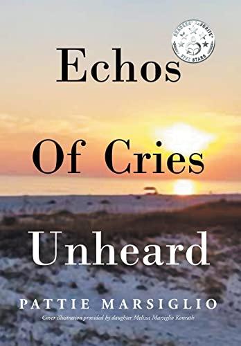 9781682891667: Echos Of Cries Unheard