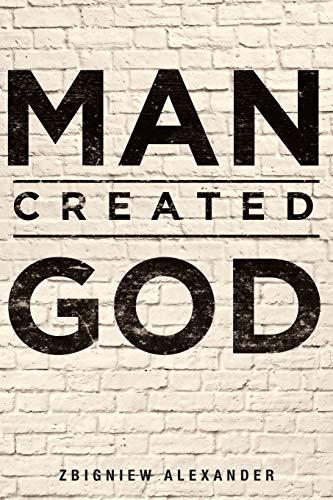 9781682894385: Man Created God