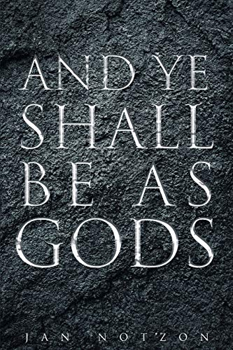 And Ye Shall Be as Gods: Notzon, Jan