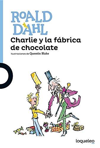 9781682923764: Charlie y la fábrica de chocolate / Charlie and the Chocolate Factory (Spanish Edition) (Serie Azul)