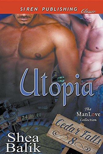 Utopia [Cedar Falls 8] (Siren Publishing Classic ManLove): Shea Balik
