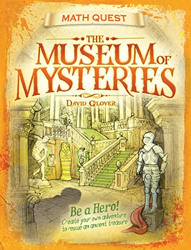 9781682970096: The Museum of Mysteries: Be a Hero! Create Your Own Adventure to Rescue an Ancient Treasure (Math Quest)