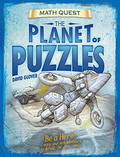 9781682970102: The Planet of Puzzles: Be a Hero! Create Your Own Adventure to Defeat the Alien Robots (Math Quest)