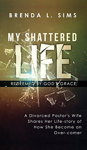 9781683014447: My Shattered Life, Redeemed by God\'s Grace