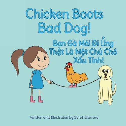 9781683040354: Chicken Boots: Bad Dog!: Ban Ga Mai Di Ung: That La Mot Chu Cho Xau Tinh! : Babl Children's Books in Vietnamese and English (Vietnamese Edition)