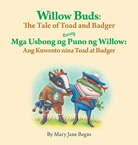 Willow Buds: The Tale of Toad and: Mary Jane Begin