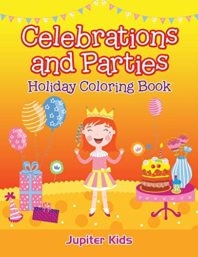 Celebrations and Parties: Holiday Coloring Book: Jupiter Kids