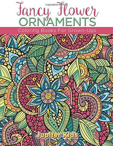 9781683052043: Fancy Flower Ornaments: Coloring Books For Grown-Ups