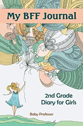 My BFF Journal: 2nd Grade Diary for Girls: Baby Professor