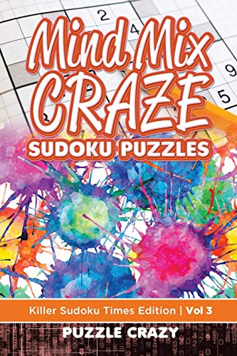 Mind Mix Craze Sudoku Puzzles Vol 3: Crazy, Puzzle