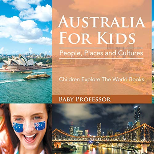 9781683056072: Australia For Kids: People, Places and Cultures - Children Explore The World Books