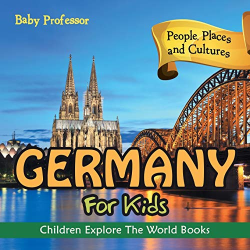 9781683056126: Germany For Kids: People, Places and Cultures - Children Explore The World Books