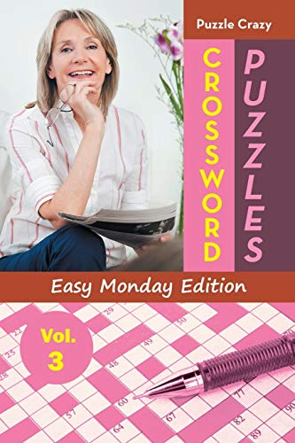 Crossword Puzzles Easy Monday Edition Vol. 3: Puzzle Crazy