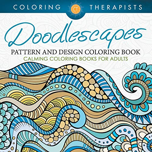 Doodlescapes: Pattern And Design Coloring Book - Calming Coloring Books For Adults: Coloring ...