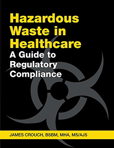 9781683080923: Hazardous Waste in Healthcare: A Guide to Regulatory Compliance
