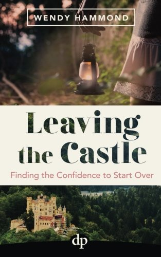 9781683090557: Leaving the Castle: Finding the Confidence to Start Over