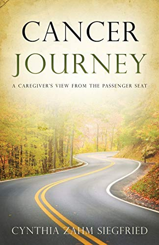 9781683143420: Cancer Journey: A Caregiver's View from the Passenger Seat