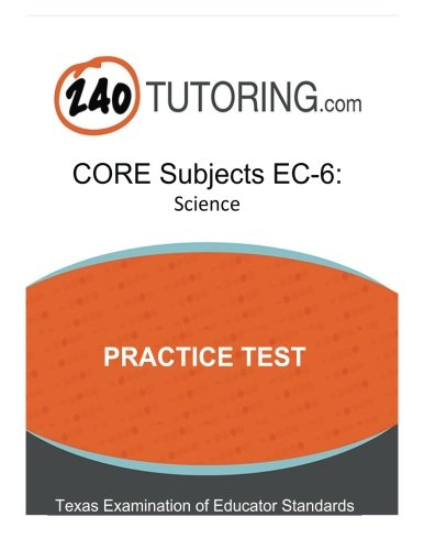 9781683171454: TExES CORE Subjects EC-6: Science Practice Test: A practice test for the science subtest of the CORE Subjects EC-6