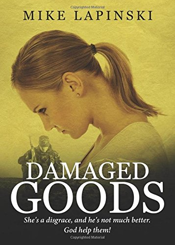 Damaged Goods: She's a disgrace, and he's not much better. God help them!: Lapinski, Mike