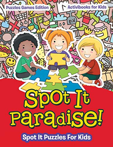 9781683211334: Spot It Paradise! Spot It Puzzles For Kids - Puzzles Games Edition
