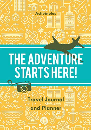 9781683212720: The Adventure Starts Here! Travel Journal and Planner