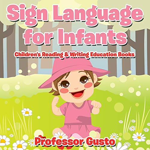 9781683213123: Sign Language for Infants : Children's Reading & Writing Education Books