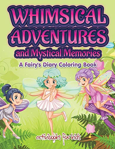 9781683213444: Whimsical Adventures and Mystical Memories: A Fairy's Diary Coloring Book