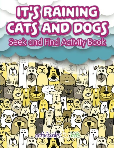 9781683213758: It's Raining Cats And Dogs: Seek and Find Activity Book