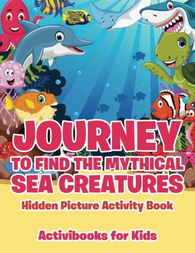 9781683213796: Journey to Find the Mythical Sea Creatures Hidden Picture Activity Book