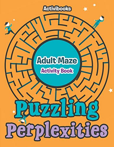 9781683214106: Puzzling Perplexities : Adult Maze Activity Book