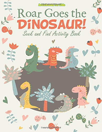 9781683214182: Roar Goes the Dinosaur! Seek and Find Activity Book