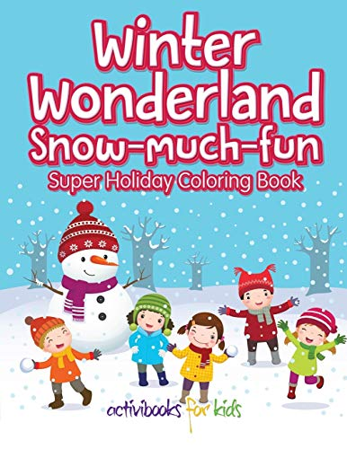 9781683216490: Winter Wonderland Snow-Much-Fun Super Holiday Coloring Book