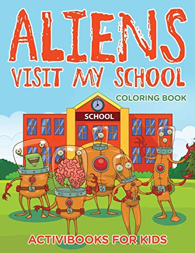 9781683217466: Aliens Visit My School Coloring Book
