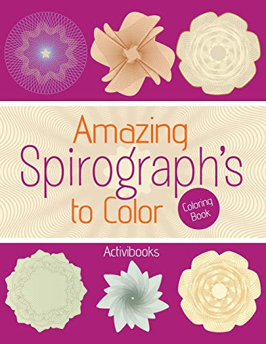 Amazing Spirograph s to Color Coloring Book (Paperback)