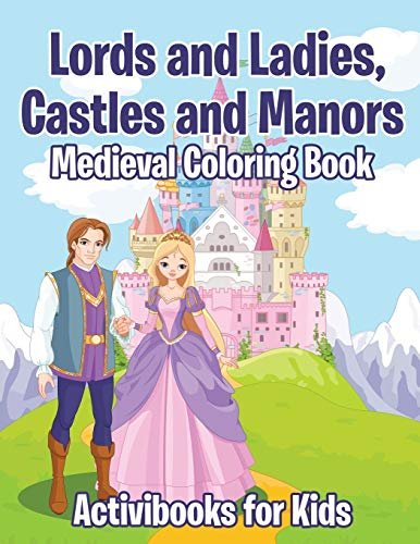 9781683218050: Lords and Ladies, Castles and Manors Medieval Coloring Book