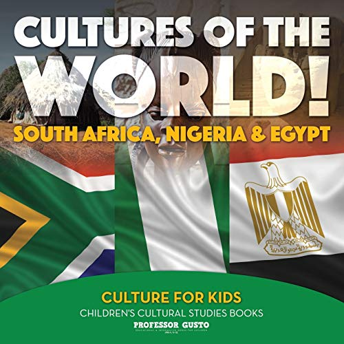 9781683219309: Cultures of the World! South Africa, Nigeria & Egypt - Culture for Kids - Children's Cultural Studies Books