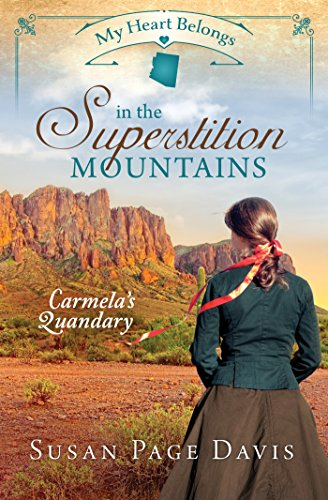9781683220077: My Heart Belongs in the Superstition Mountains: Carmela's Quandary
