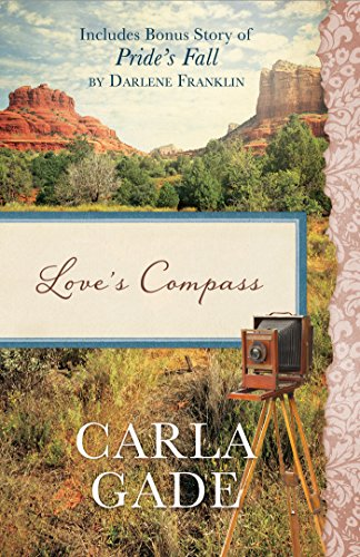 9781683221142: Love's Compass: Also Includes Bonus Story of Pride's Fall by Darlene Franklin