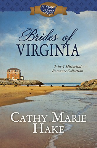 Brides of Virginia: 3-in-1 Historical Romance Collection: Cathy Marie Hake