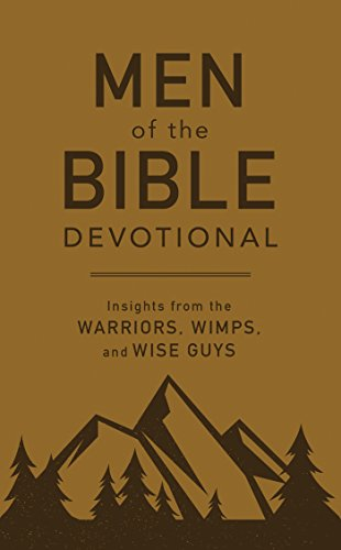9781683224853: Men of the Bible Devotional: Insights from the Warriors, Wimps, and Wise Guys