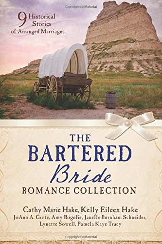 The Bartered Bride Romance Collection: 9 Historical: Grote, JoAnn A.;